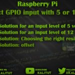 Connect Raspberry Pi GPIO input with 5 or 12 volts